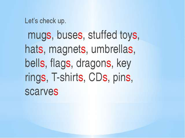 Let's check up. mugs, buses, stuffed toys, hats, magnets, umbrellas, bells, f...