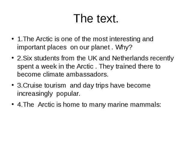 The text. 1.The Arctic is one of the most interesting and important places on...