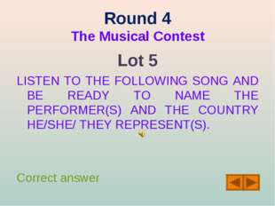 Round 4 The Musical Contest Lot 5 LISTEN TO THE FOLLOWING SONG AND BE READY T