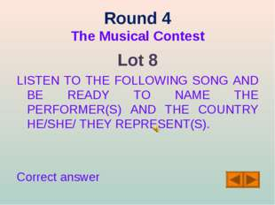 Round 4 The Musical Contest Lot 8 LISTEN TO THE FOLLOWING SONG AND BE READY T