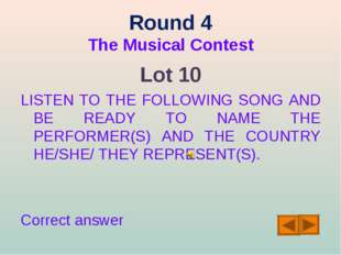 Round 4 The Musical Contest Lot 10 LISTEN TO THE FOLLOWING SONG AND BE READY