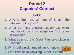 Round 2 Captains' Contest Lot 2 Who is the national hero of Britain, the defe