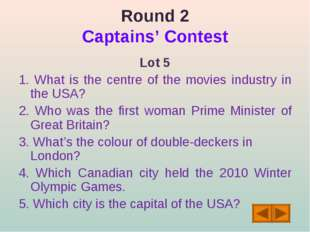 Round 2 Captains' Contest Lot 5 1. What is the centre of the movies industry