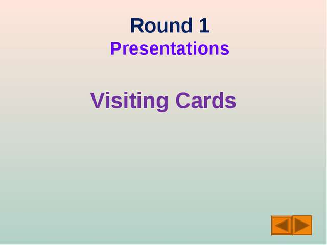 Round 1 Presentations Visiting Cards