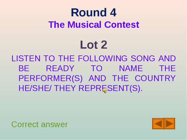 Round 4 The Musical Contest Lot 2 LISTEN TO THE FOLLOWING SONG AND BE READY T...