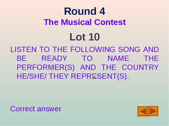 Round 4 The Musical Contest Lot 10 LISTEN TO THE FOLLOWING SONG AND BE READY...