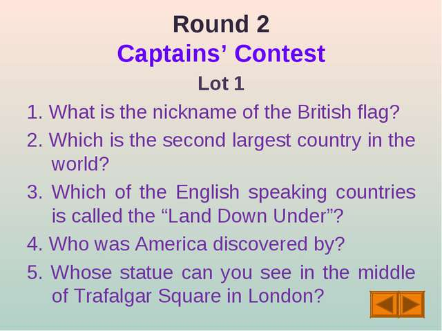 Round 2 Captains' Contest Lot 1 1. What is the nickname of the British flag?...