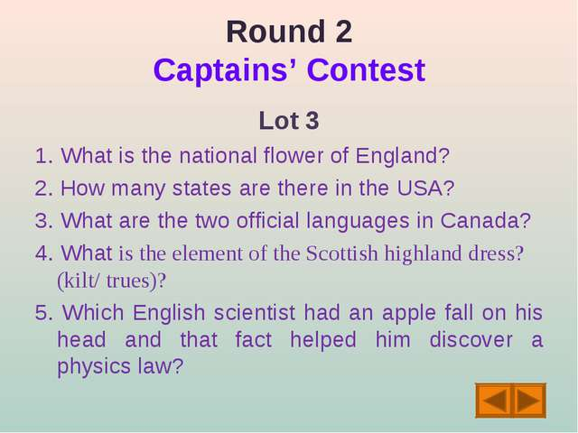 Round 2 Captains' Contest Lot 3 1. What is the national flower of England? 2....