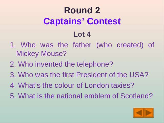 Round 2 Captains' Contest Lot 4 1. Who was the father (who created) of Mickey...