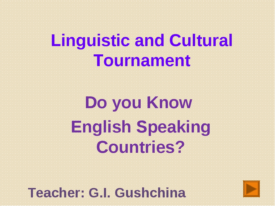 Linguistic and Cultural Tournament Do you Know English Speaking Countries? Te...