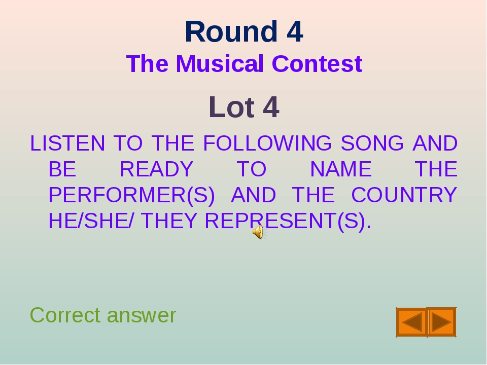 Round 4 The Musical Contest Lot 4 LISTEN TO THE FOLLOWING SONG AND BE READY T...