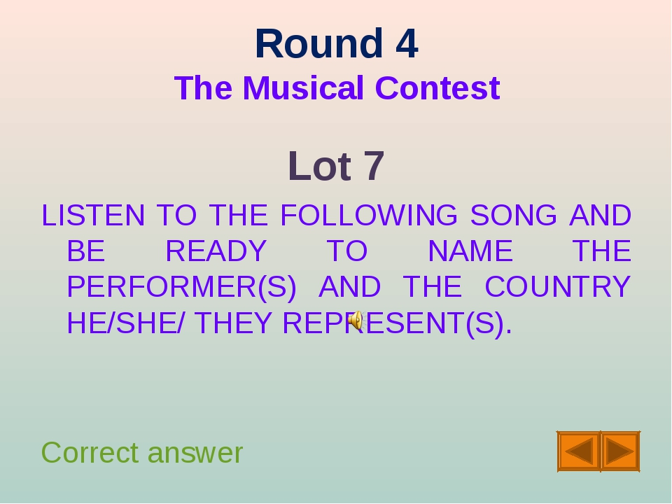 Round 4 The Musical Contest Lot 7 LISTEN TO THE FOLLOWING SONG AND BE READY T...