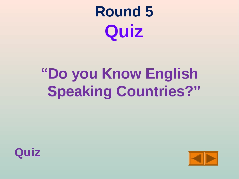 "Round 5 Quiz ""Do you Know English Speaking Countries?"" Quiz"