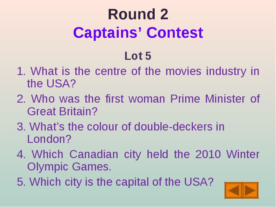 Round 2 Captains' Contest Lot 5 1. What is the centre of the movies industry...