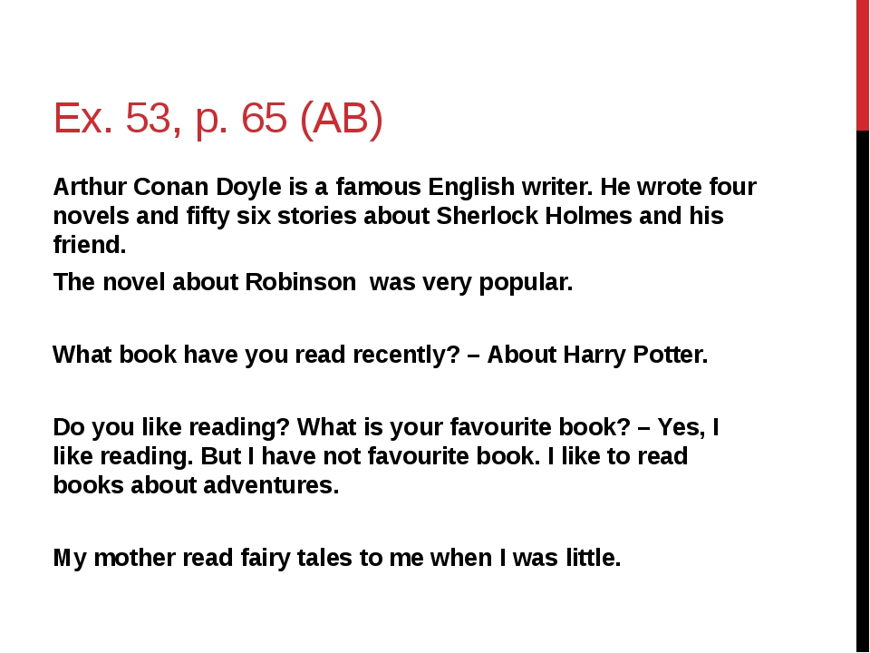 Ex. 53, p. 65 (AB) Arthur Conan Doyle is a famous English writer. He wrote fo...