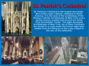 St. Patrick's Cathedral St. Patrick's Cathedral is the largest decorated Neo