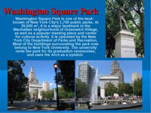 Washington Square Park Washington Square Park is one of the best-known of Ne