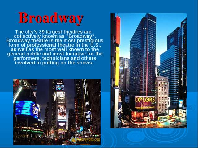 """The city's 39 largest theatres are collectively known as """"Broadway"""". Broadwa..."""