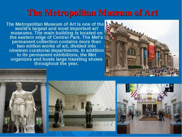 The Metropolitan Museum of Art The Metropolitan Museum of Art is one of the...