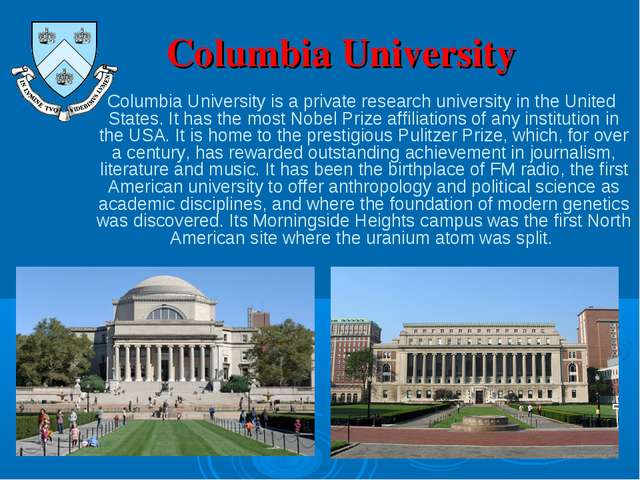 Columbia University Columbia University is a private research university in...