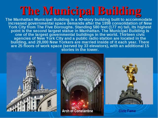 The Municipal Building The Manhattan Municipal Building is a 40-story buildi...