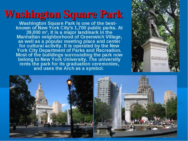 Washington Square Park Washington Square Park is one of the best-known of Ne...