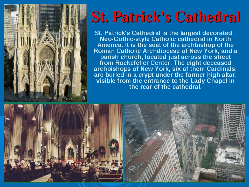 St. Patrick's Cathedral St. Patrick's Cathedral is the largest decorated Neo...