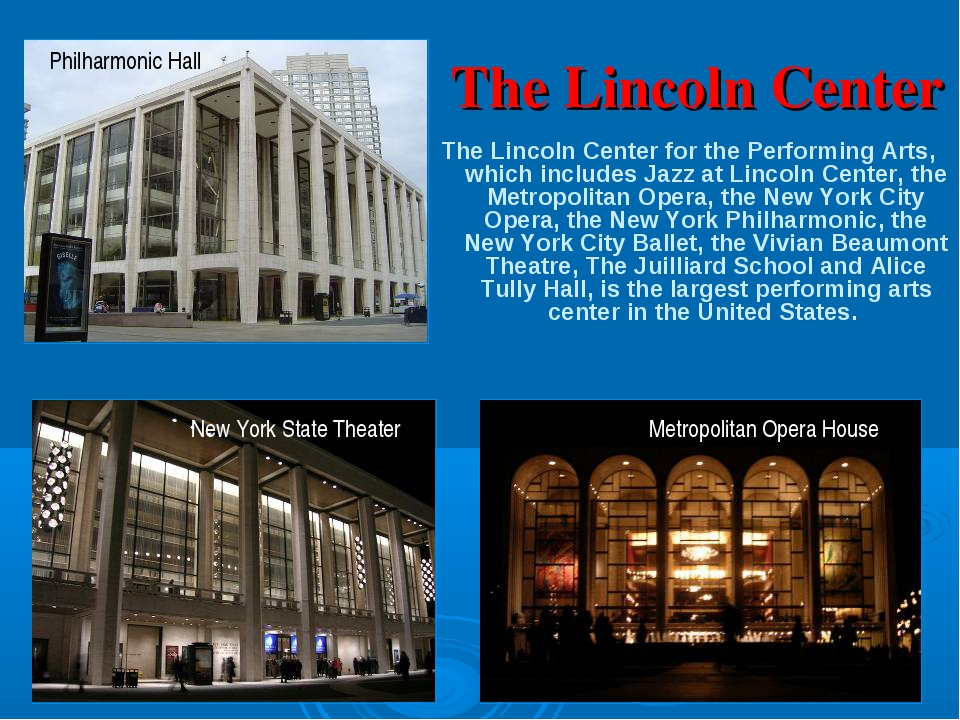 The Lincoln Center The Lincoln Center for the Performing Arts, which includes...