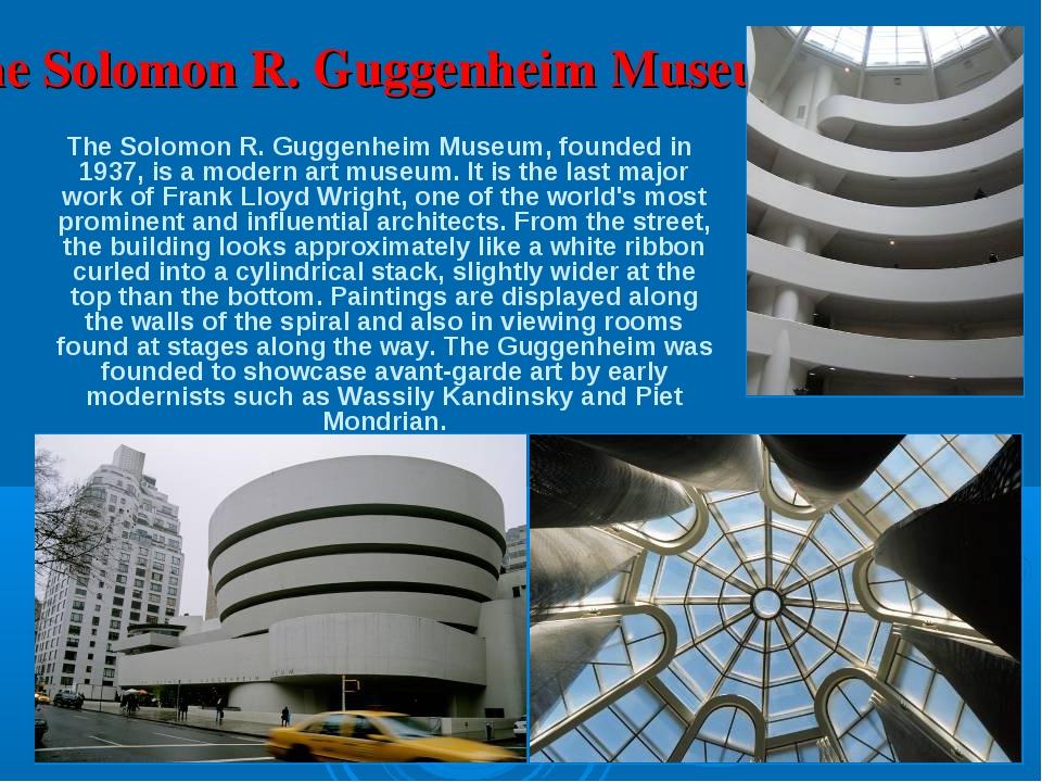 The Solomon R. Guggenheim Museum The Solomon R. Guggenheim Museum, founded in...