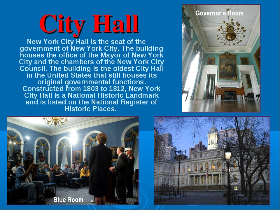 City Hall New York City Hall is the seat of the government of New York City....