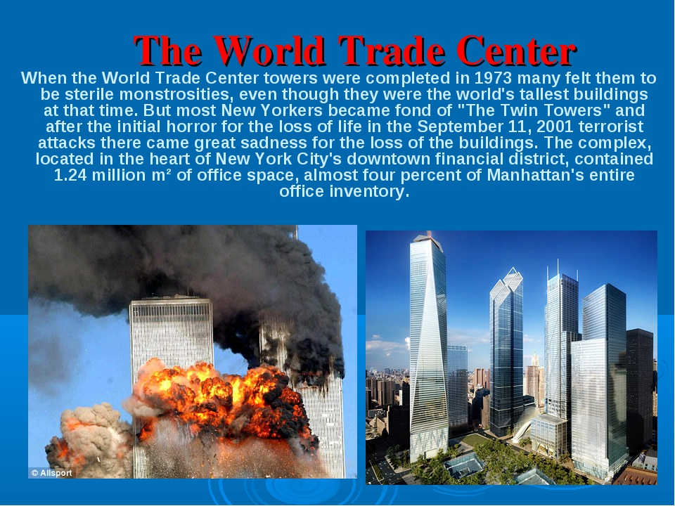 The World Trade Center When the World Trade Center towers were completed in 1...