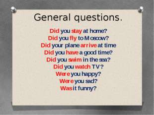General questions. Did you stay at home? Did you fly to Moscow? Did your plan