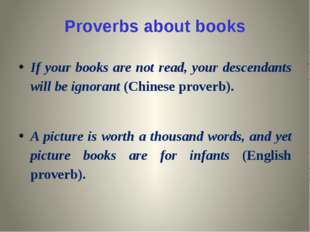 Proverbs about books If your books are not read, your descendants will be ign