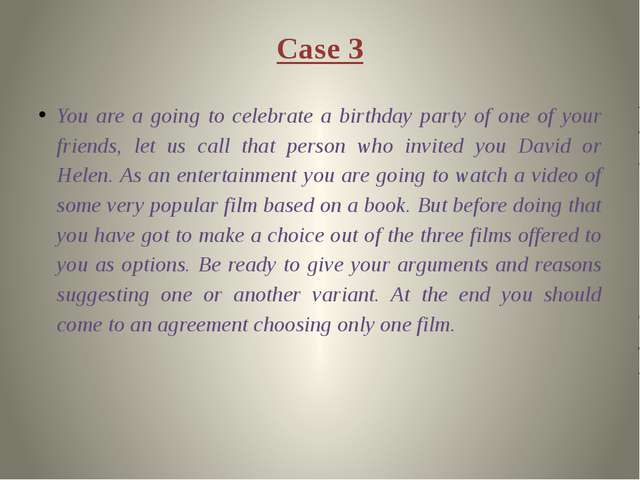 Case 3 You are a going to celebrate a birthday party of one of your friends,...