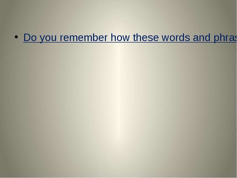 Do you remember how these words and phrases are pronounced?