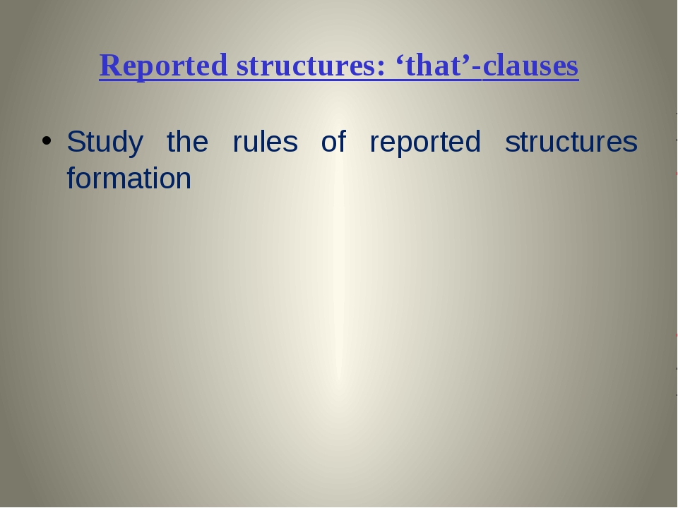 Reported structures: 'that'-clauses Study the rules of reported structures fo...