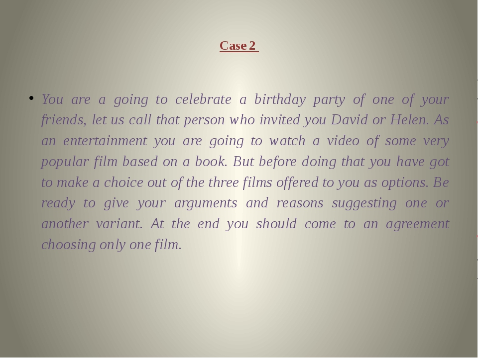 Case 2 You are a going to celebrate a birthday party of one of your friends,...
