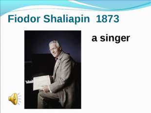 Fiodor Shaliapin 1873 a singer