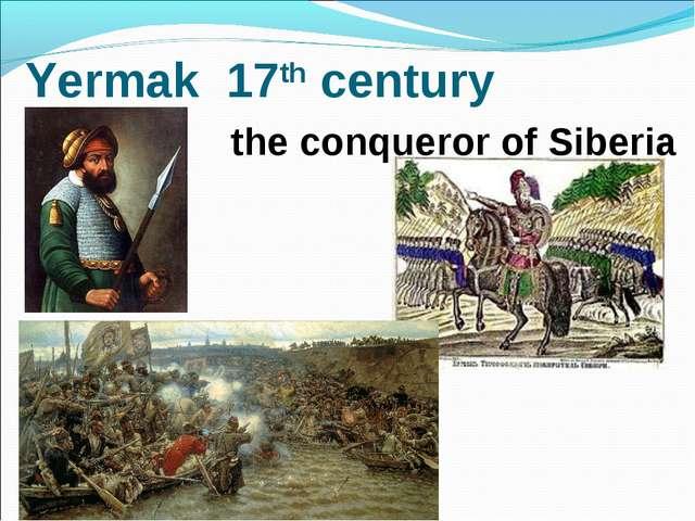 Yermak 17th century the conqueror of Siberia