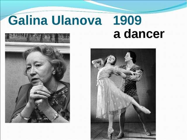 Galina Ulanova 1909 a dancer