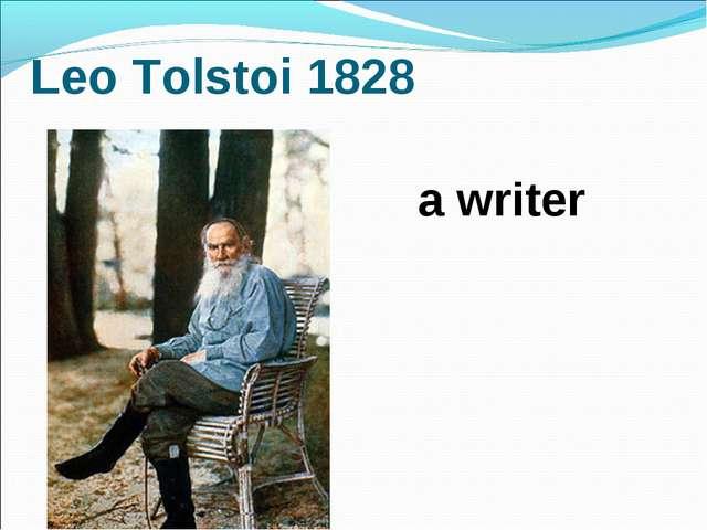 Leo Tolstoi 1828 a writer