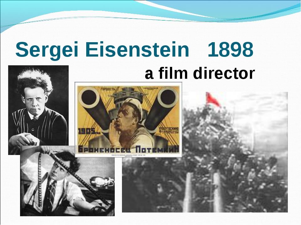 Sergei Eisenstein 1898 a film director