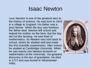 Isaac Newton Isaac Newton is one of the greatest men in the history of scien