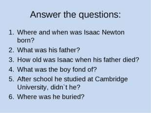 Answer the questions: Where and when was Isaac Newton born? What was his fath