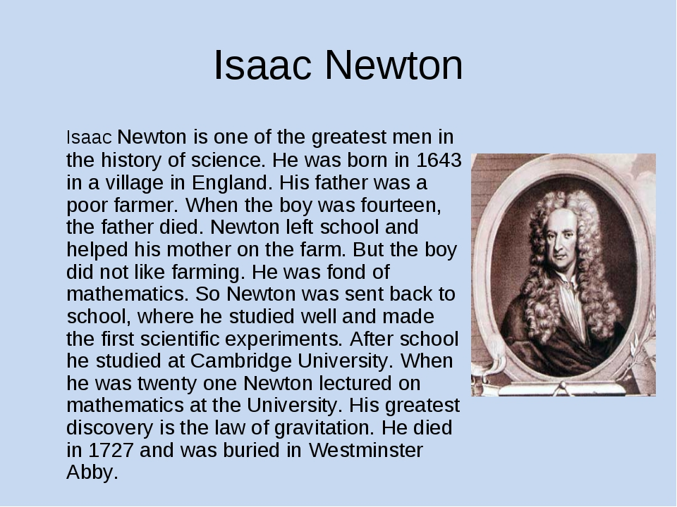 Isaac Newton Isaac Newton is one of the greatest men in the history of scien...