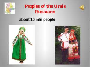 Peoples of the Urals Russians about 10 mln people