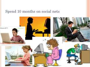 Spend 10 months on social nets