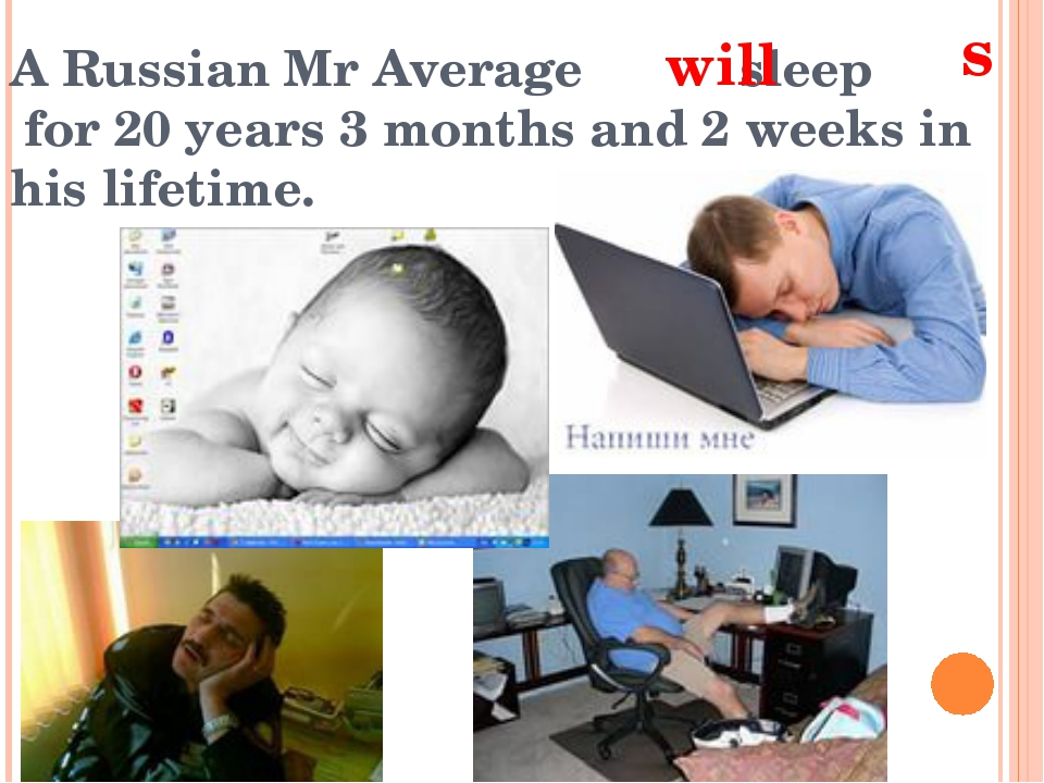 A Russian Mr Average sleep for 20 years 3 months and 2 weeks in his lifetime....