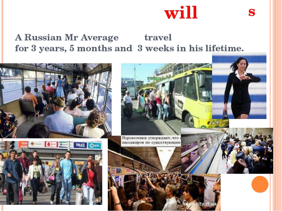 A Russian Mr Average travel for 3 years, 5 months and 3 weeks in his lifetime...