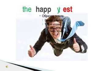 happ est i the y